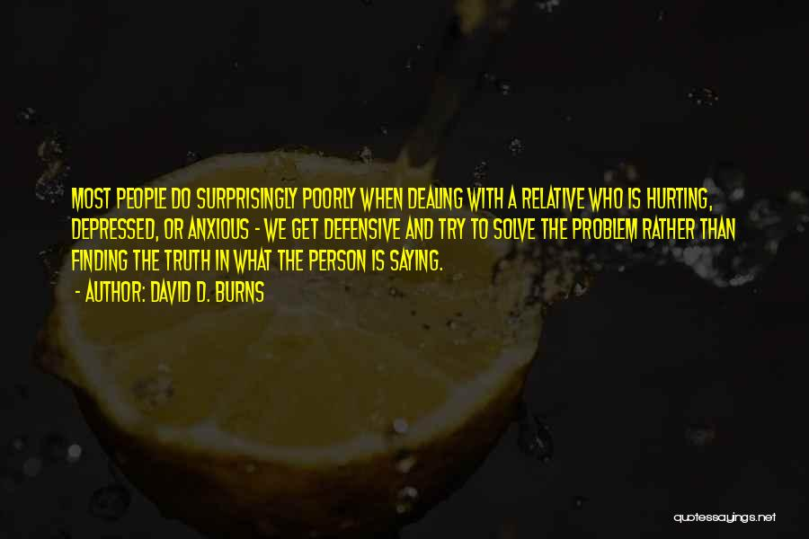 Truth Is Relative Quotes By David D. Burns