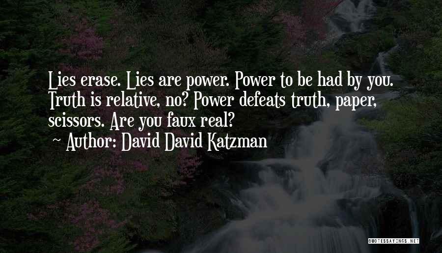 Truth Is Relative Quotes By David David Katzman