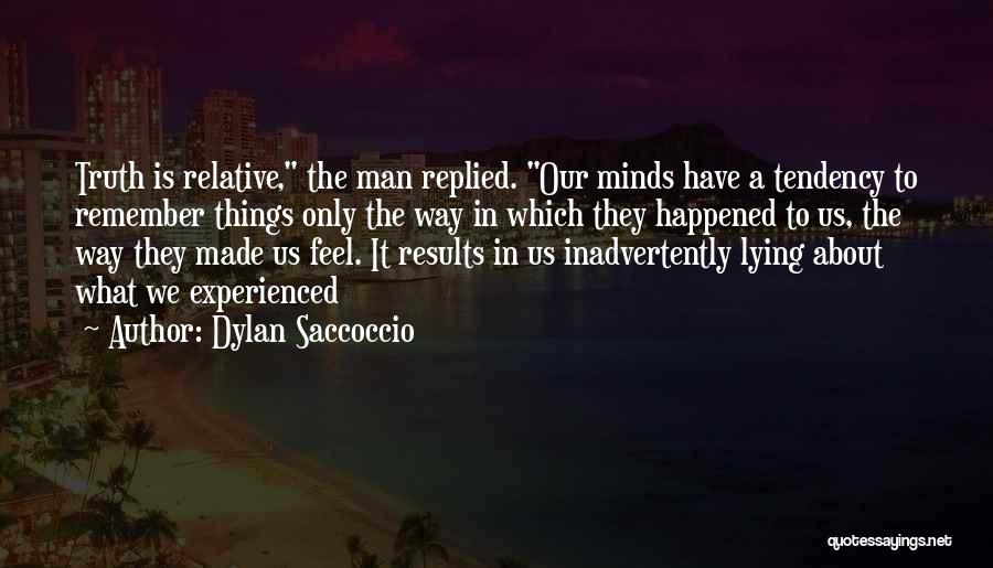 Truth Is Relative Quotes By Dylan Saccoccio