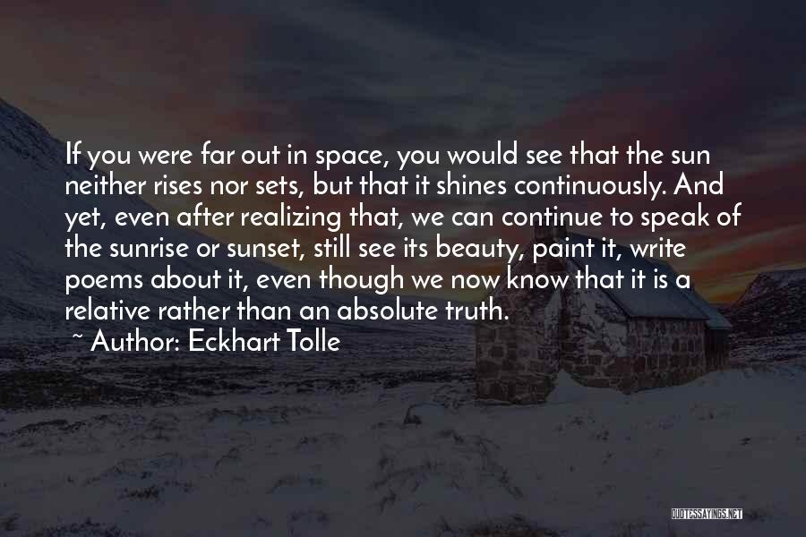 Truth Is Relative Quotes By Eckhart Tolle
