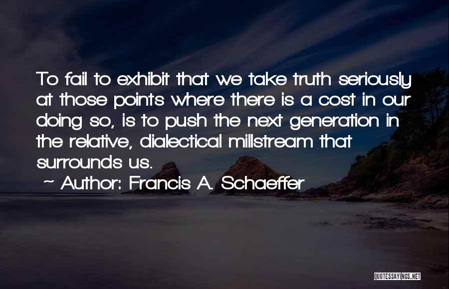 Truth Is Relative Quotes By Francis A. Schaeffer