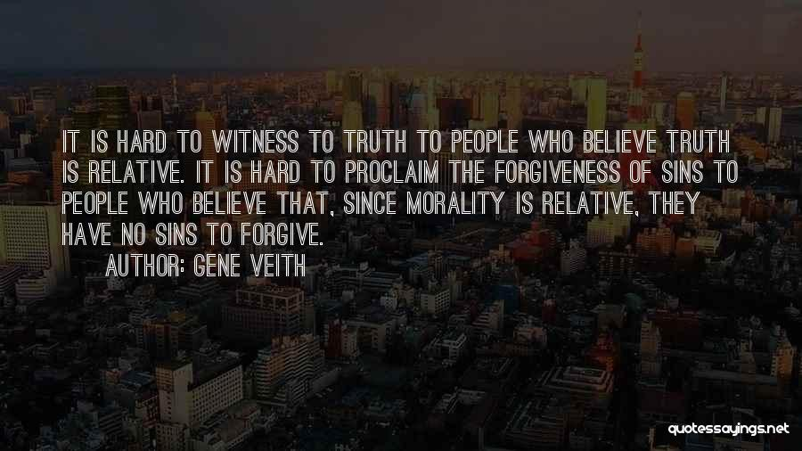 Truth Is Relative Quotes By Gene Veith