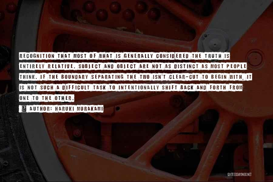 Truth Is Relative Quotes By Haruki Murakami