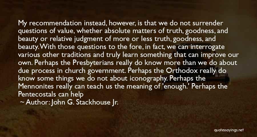 Truth Is Relative Quotes By John G. Stackhouse Jr.