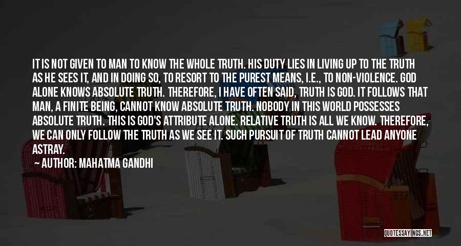 Truth Is Relative Quotes By Mahatma Gandhi