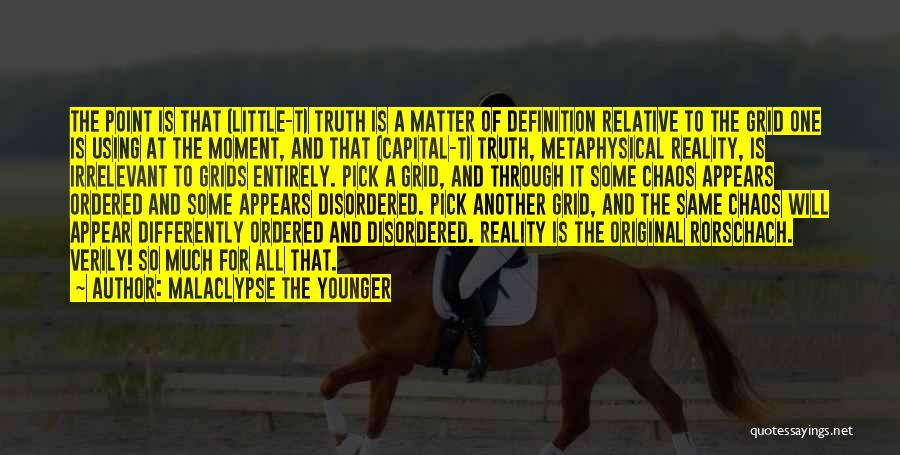 Truth Is Relative Quotes By Malaclypse The Younger