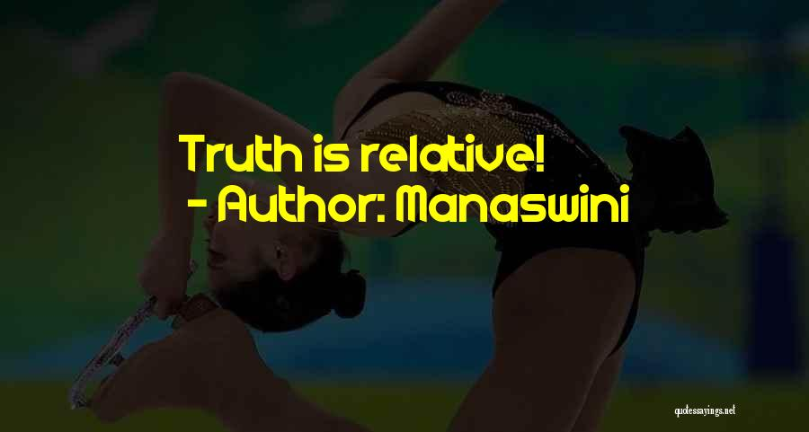 Truth Is Relative Quotes By Manaswini