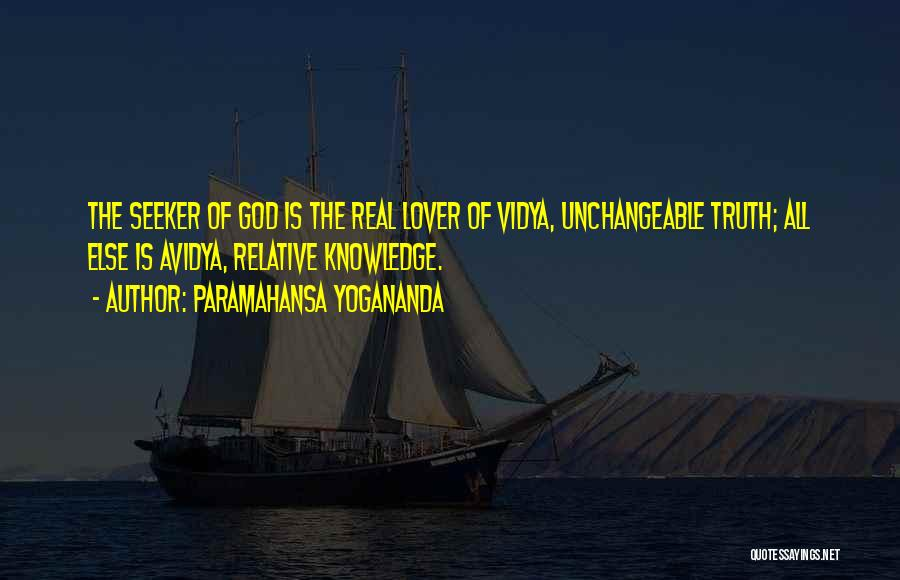Truth Is Relative Quotes By Paramahansa Yogananda