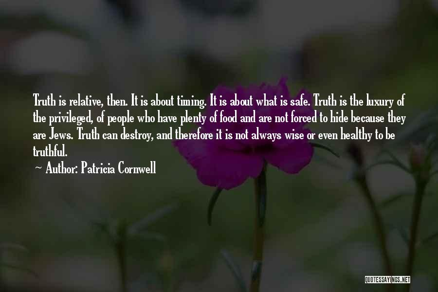 Truth Is Relative Quotes By Patricia Cornwell