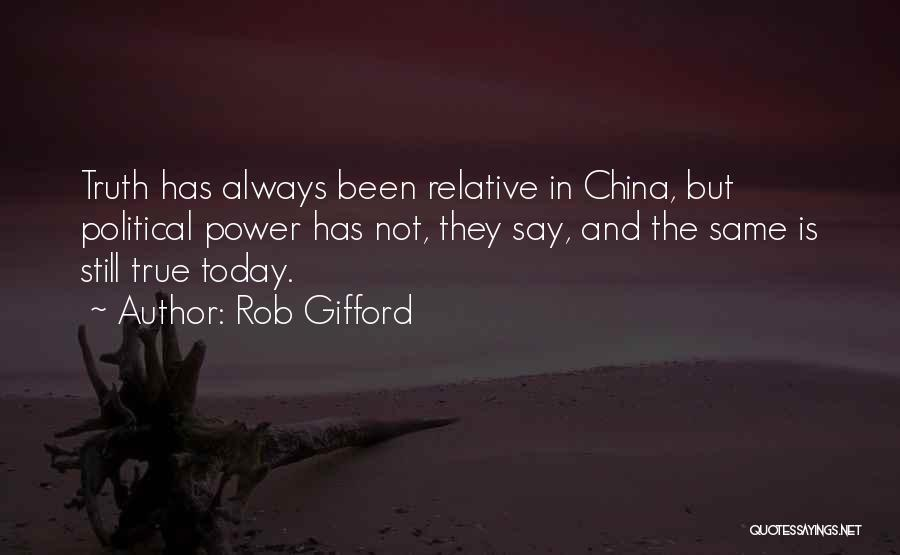 Truth Is Relative Quotes By Rob Gifford