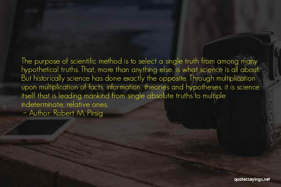 Truth Is Relative Quotes By Robert M. Pirsig
