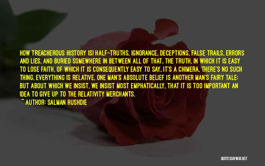 Truth Is Relative Quotes By Salman Rushdie