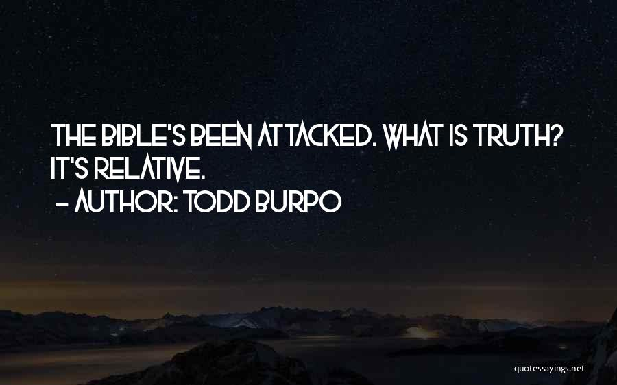 Truth Is Relative Quotes By Todd Burpo