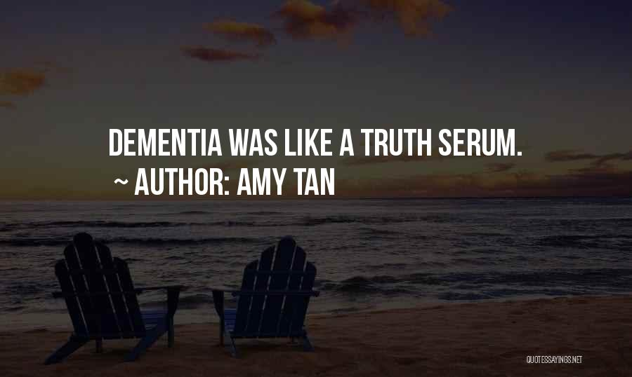 Truth Serum Quotes By Amy Tan