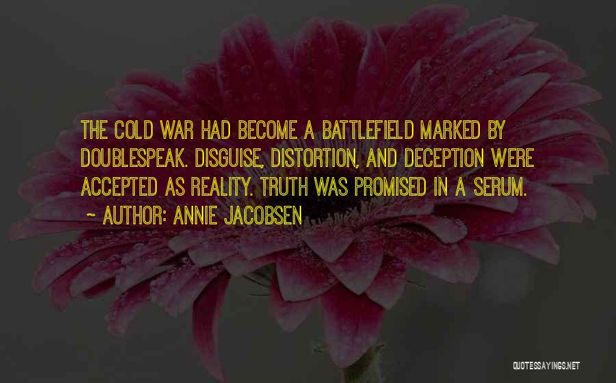 Truth Serum Quotes By Annie Jacobsen