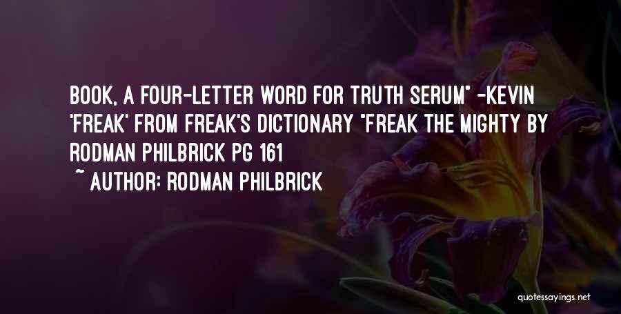 Truth Serum Quotes By Rodman Philbrick