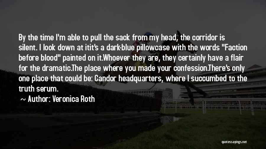 Truth Serum Quotes By Veronica Roth