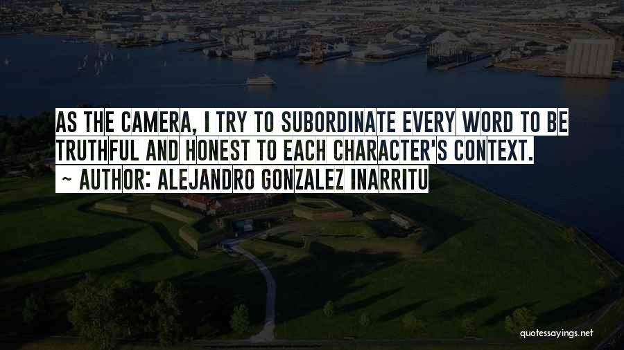 Truthful And Honest Quotes By Alejandro Gonzalez Inarritu