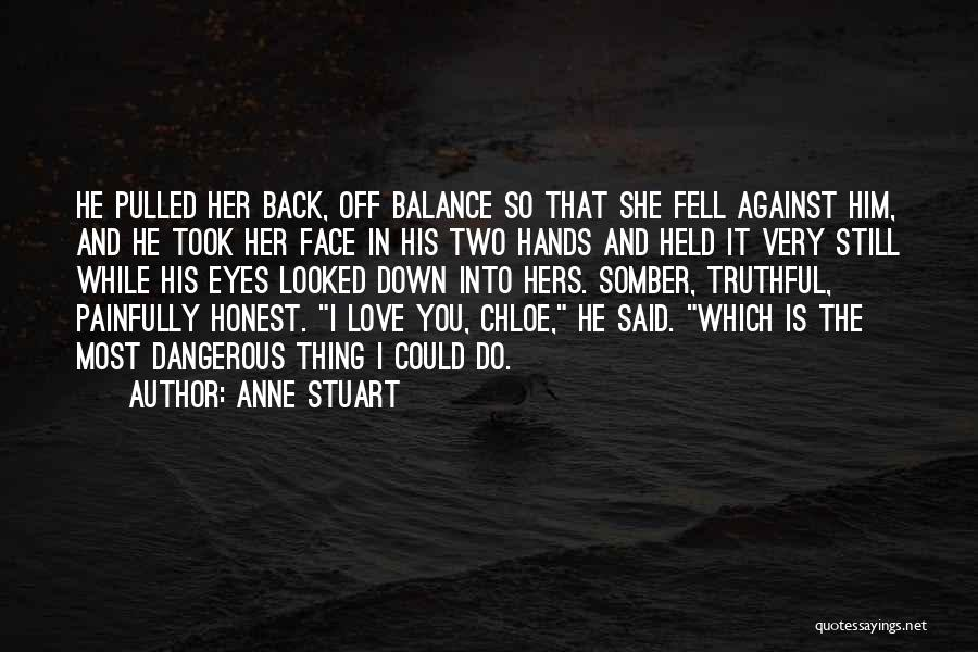 Truthful And Honest Quotes By Anne Stuart