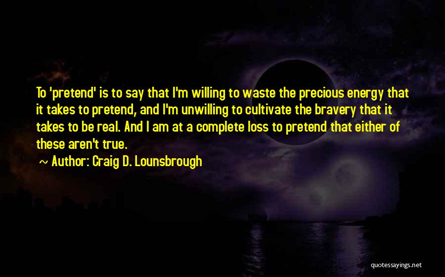 Truthful And Honest Quotes By Craig D. Lounsbrough