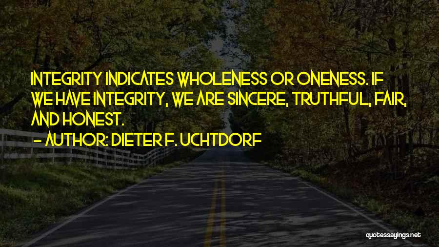 Truthful And Honest Quotes By Dieter F. Uchtdorf