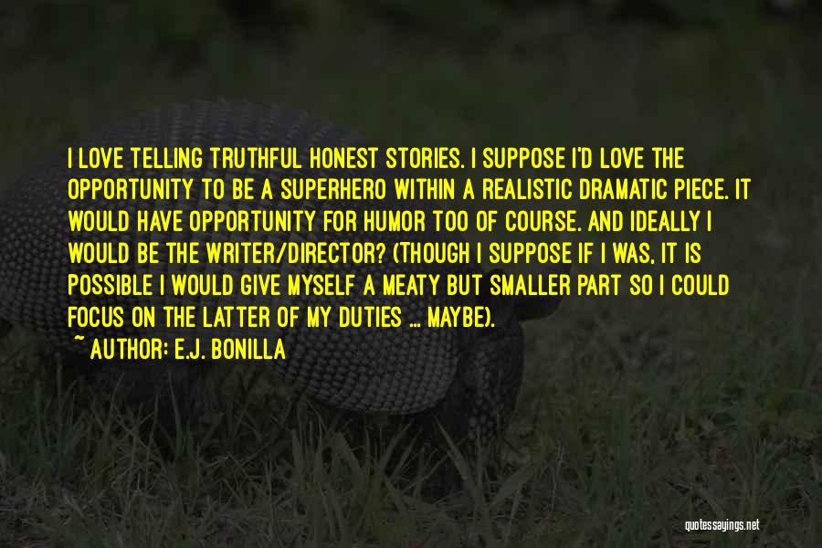 Truthful And Honest Quotes By E.J. Bonilla