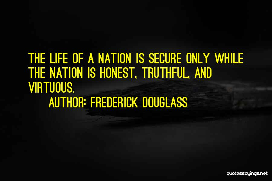 Truthful And Honest Quotes By Frederick Douglass