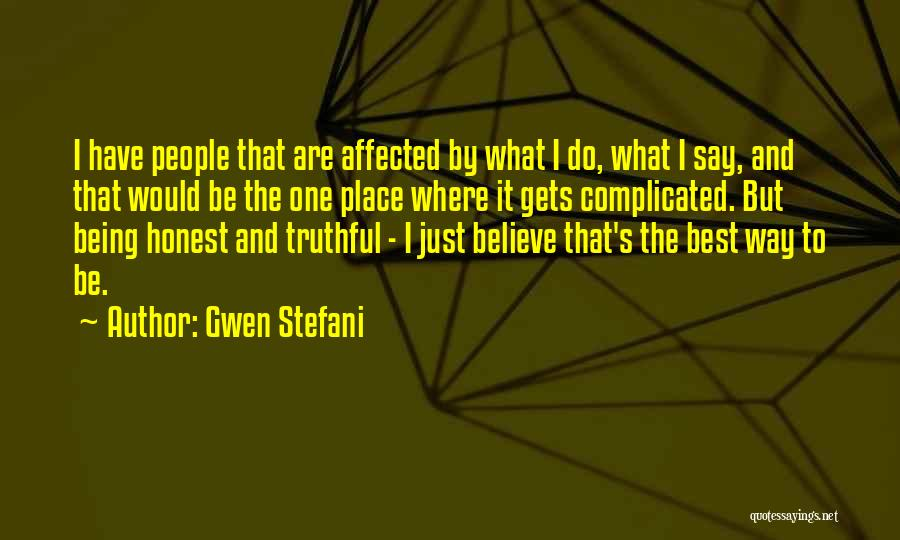 Truthful And Honest Quotes By Gwen Stefani