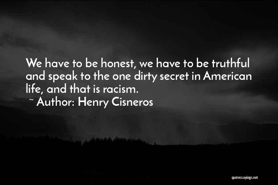 Truthful And Honest Quotes By Henry Cisneros