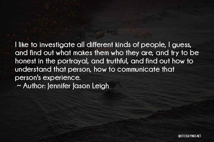 Truthful And Honest Quotes By Jennifer Jason Leigh