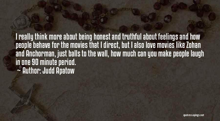 Truthful And Honest Quotes By Judd Apatow