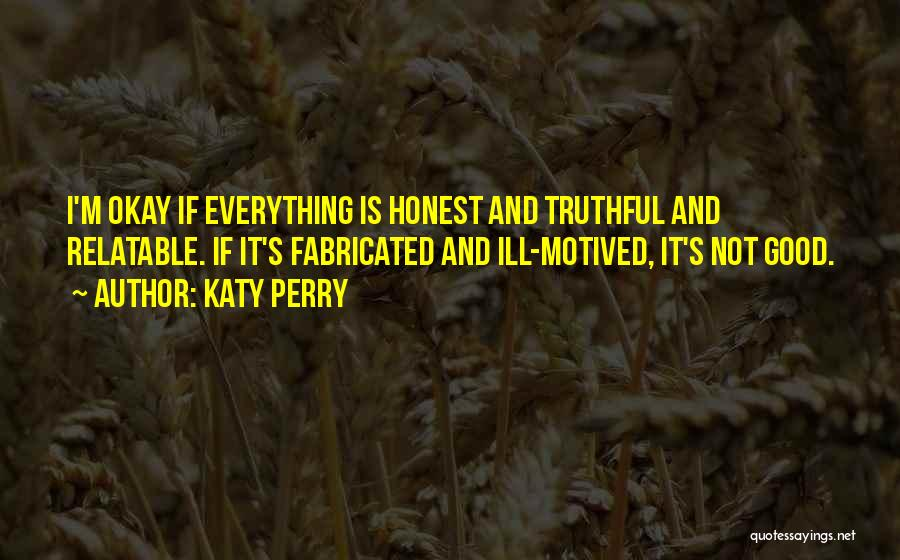 Truthful And Honest Quotes By Katy Perry