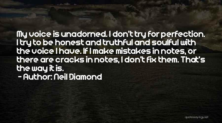 Truthful And Honest Quotes By Neil Diamond