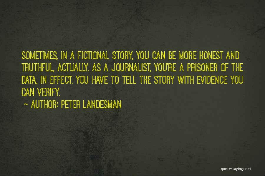 Truthful And Honest Quotes By Peter Landesman