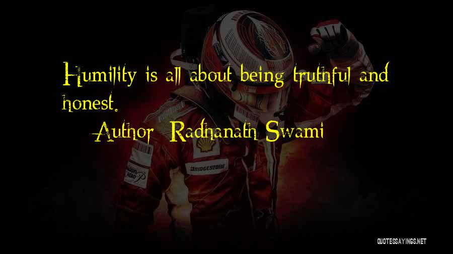 Truthful And Honest Quotes By Radhanath Swami