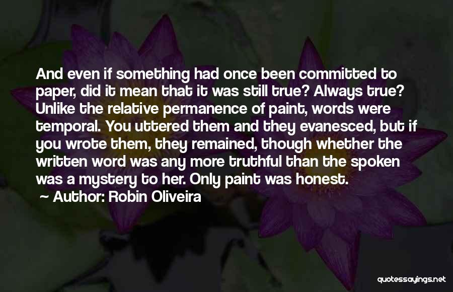 Truthful And Honest Quotes By Robin Oliveira
