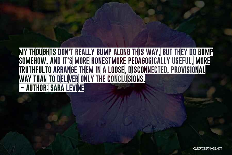 Truthful And Honest Quotes By Sara Levine