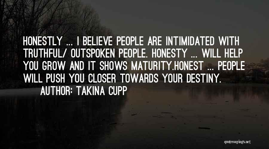 Truthful And Honest Quotes By Takina Cupp