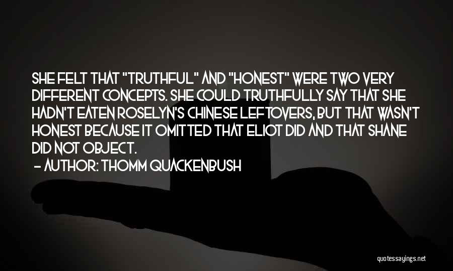 Truthful And Honest Quotes By Thomm Quackenbush