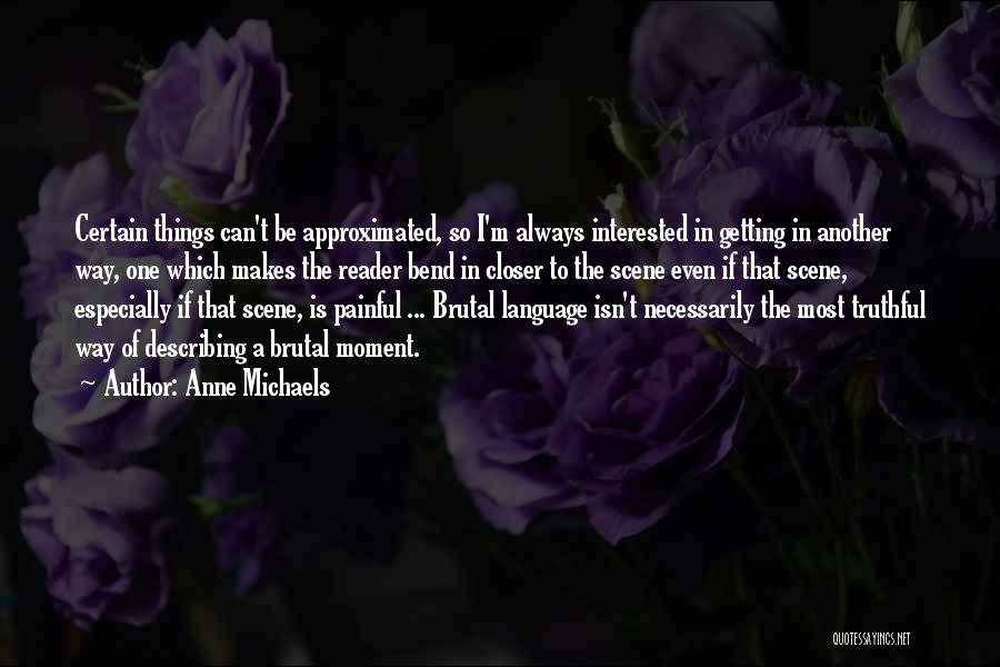 Truthful Quotes By Anne Michaels