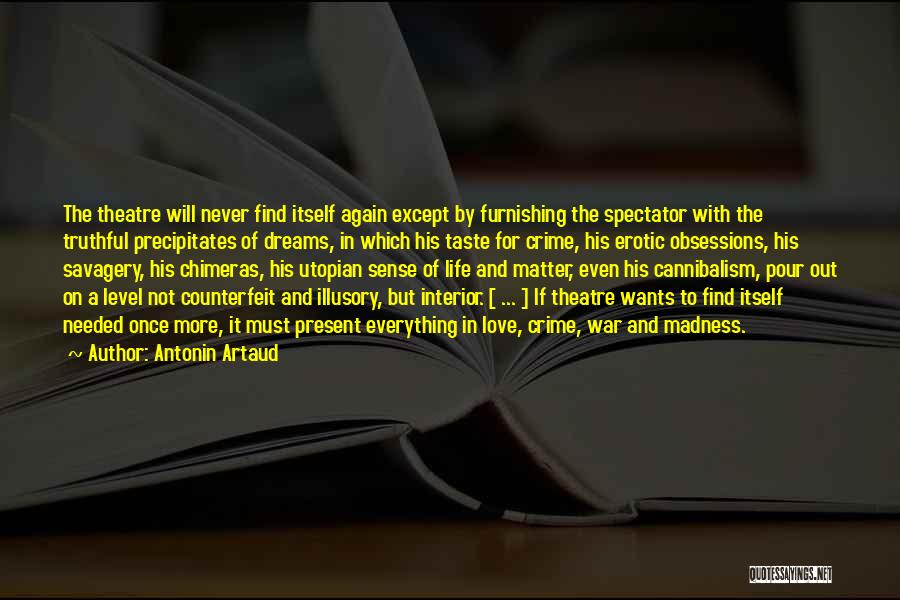Truthful Quotes By Antonin Artaud