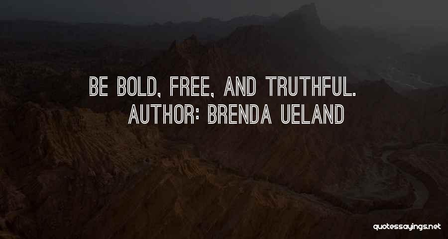 Truthful Quotes By Brenda Ueland