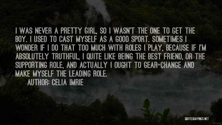 Truthful Quotes By Celia Imrie