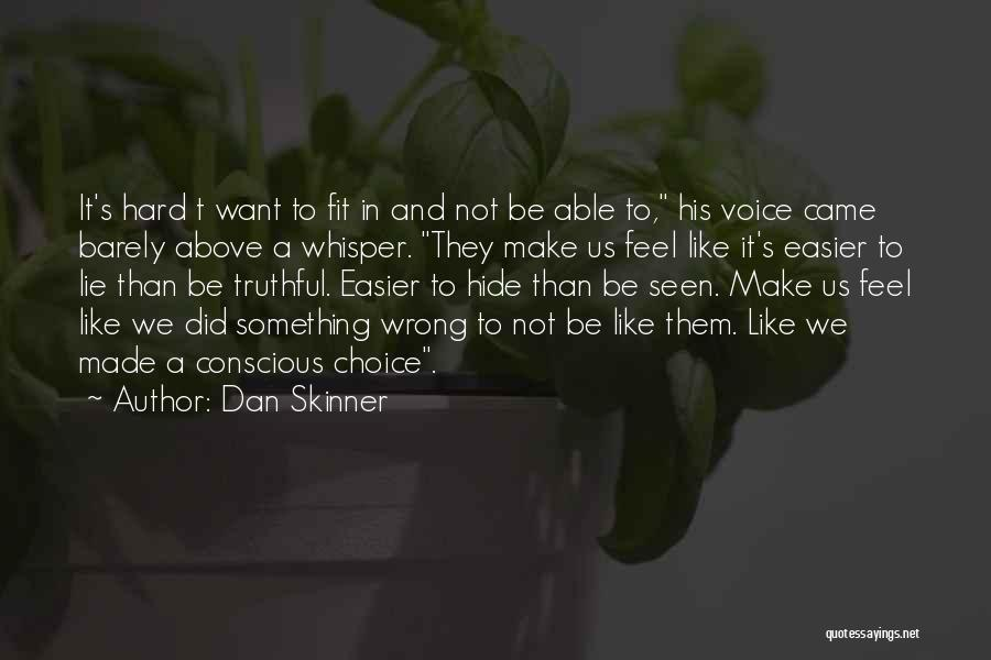 Truthful Quotes By Dan Skinner