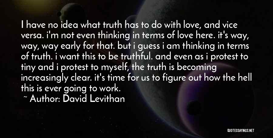 Truthful Quotes By David Levithan