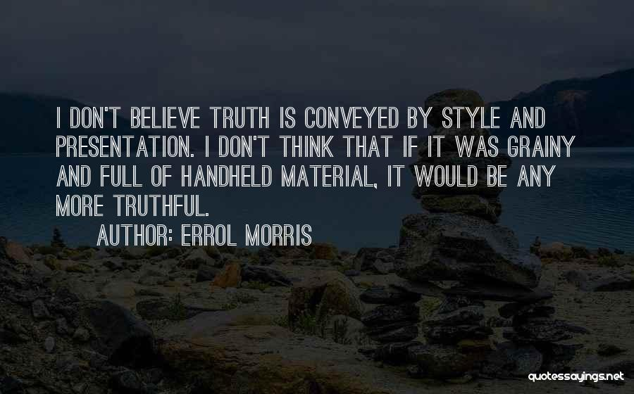 Truthful Quotes By Errol Morris