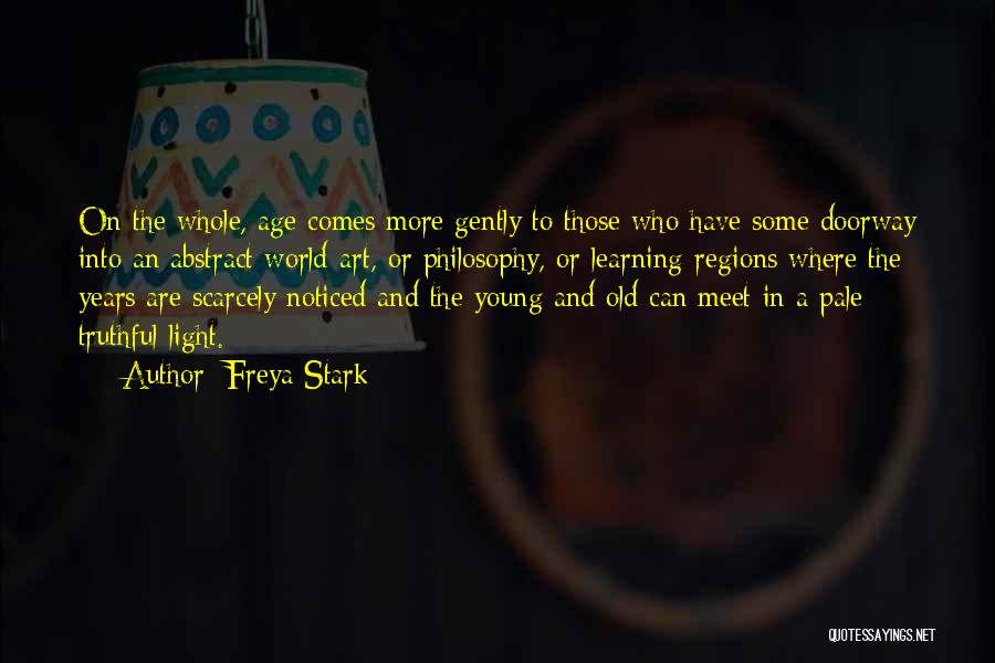 Truthful Quotes By Freya Stark