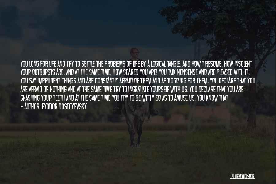 Truthful Quotes By Fyodor Dostoyevsky