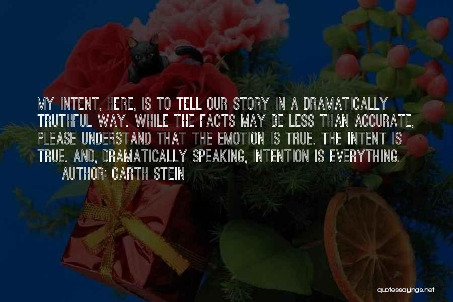 Truthful Quotes By Garth Stein