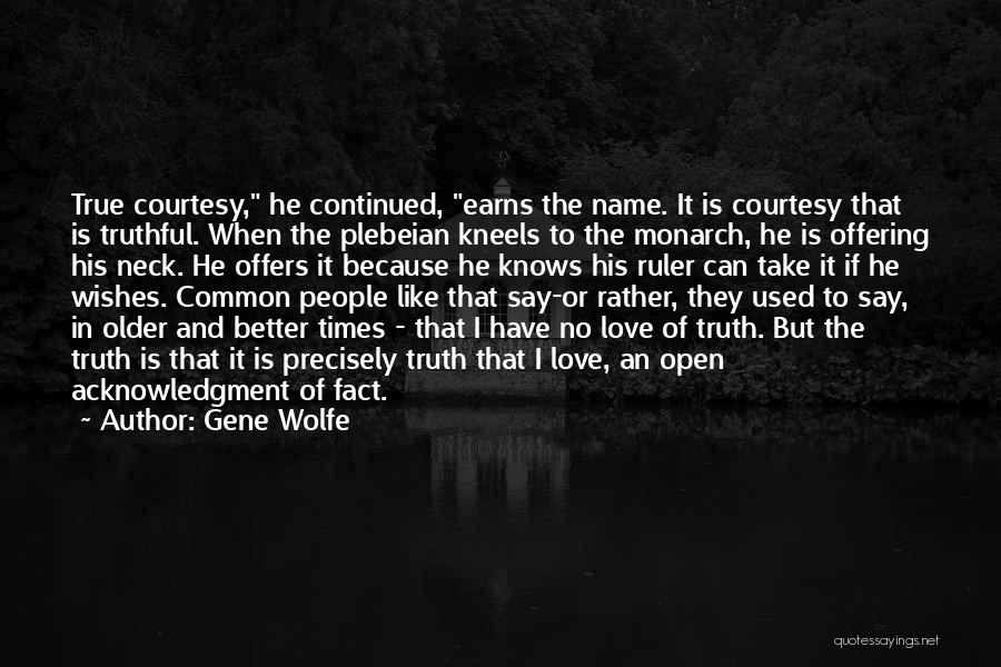 Truthful Quotes By Gene Wolfe